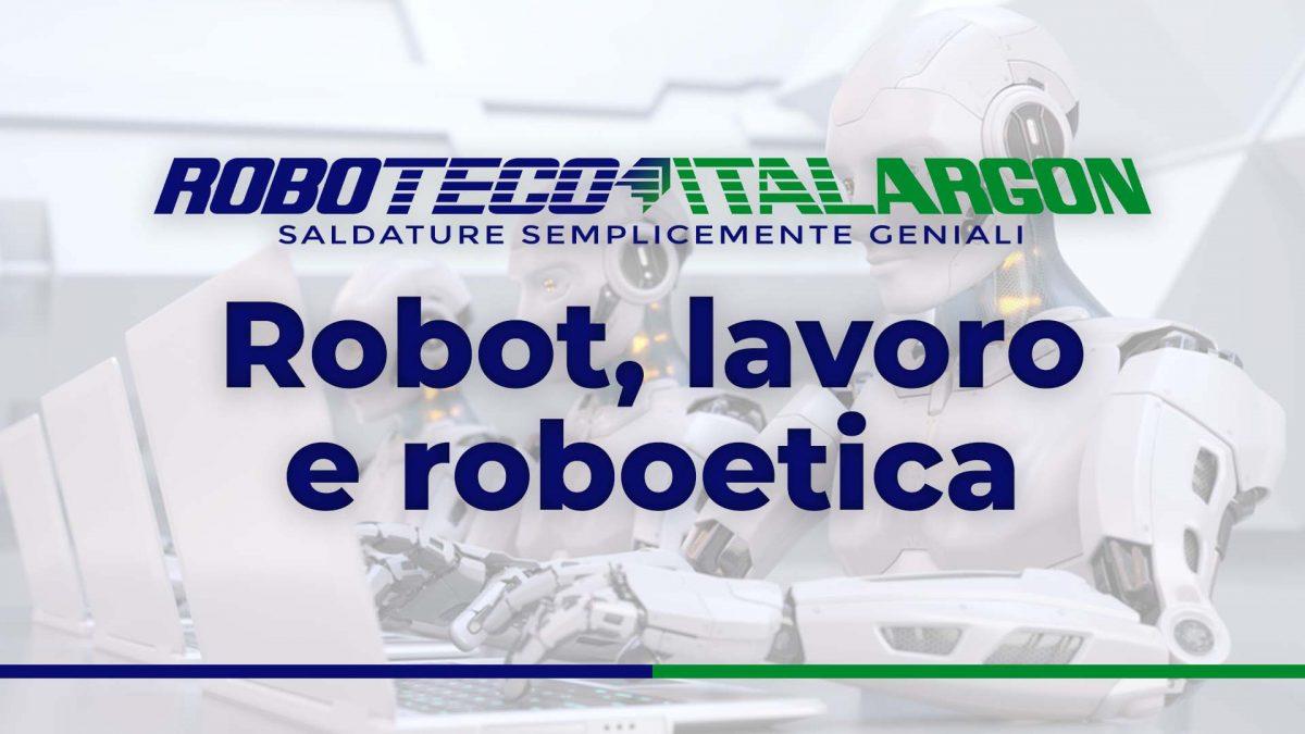 Robot, lavoro, roboetica